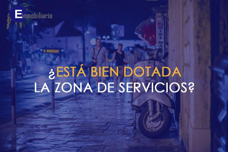 ¿Qué servicios hay en la zona de tu vivienda?