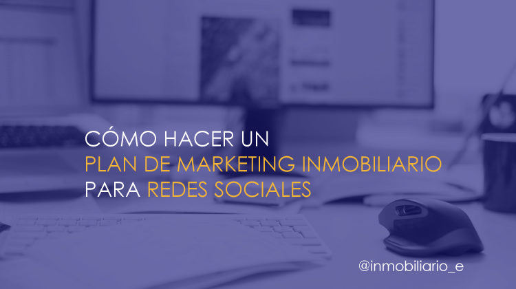Aprende a hacer un plan de marketing inmobiliario