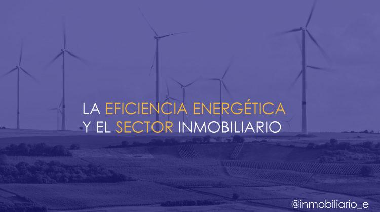 la eficiencia energética y el sector inmobiliario