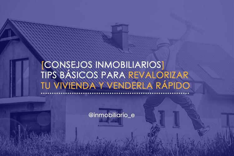 Tips para revalorizar tu vivienda para venderla rápido.