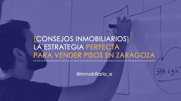 Estrategia para vender viviendas en Zaragoza