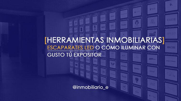 Escaparates LED para inmobiliarias o cómo Iluminar con gusto tú expositor