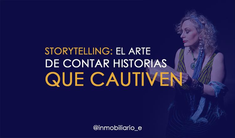 Storitelling: El Arte de contar historias que cautiven.