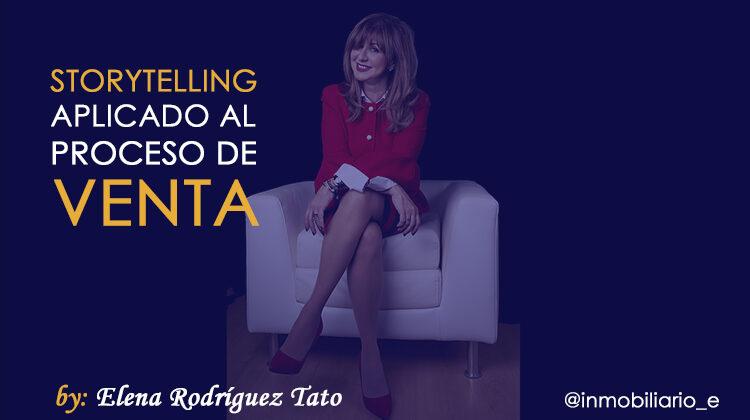 Storytelling aplicado al proceso de venta by: Elena Rodríguez Tato como autora invitada en E-inmobiliario